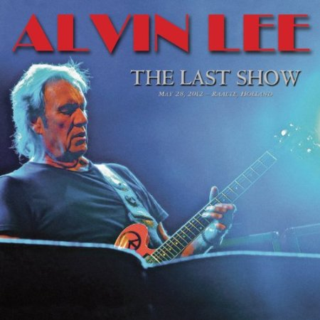 Alvin Lee - The Last Show